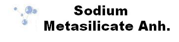SODIUM METASILICATE ANH.